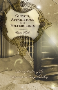 Ghosts, Apararitions and Poltergeists