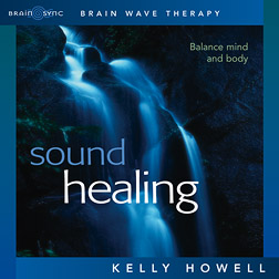 SOUND HEALING (BRAIN)  by Kelly Howell