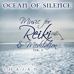 Ocean of Silence — Music for Reiki and Meditation, Vol. 3